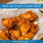 Best Air Fryers Under $100