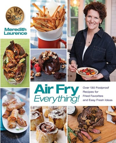 Air Fry Everything Cookbook by Meredith Laurence