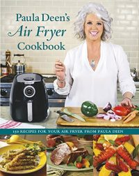Paula Deen Air Fryer Cookbook