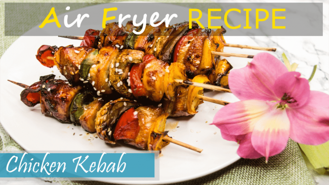 Chicken Kabobs - Chicken Air Fryer Recipes